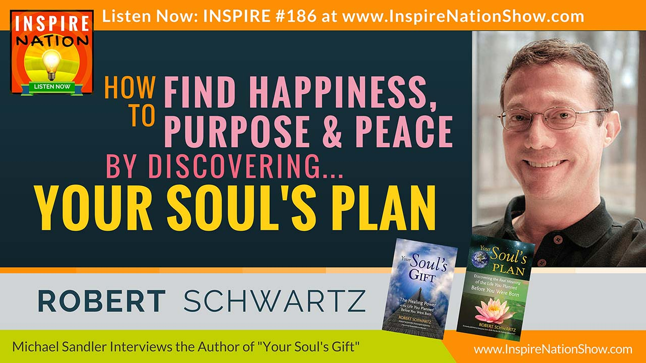Listen to Michael Sandler's interview with Robert Schwartz on Your Soul's Gift