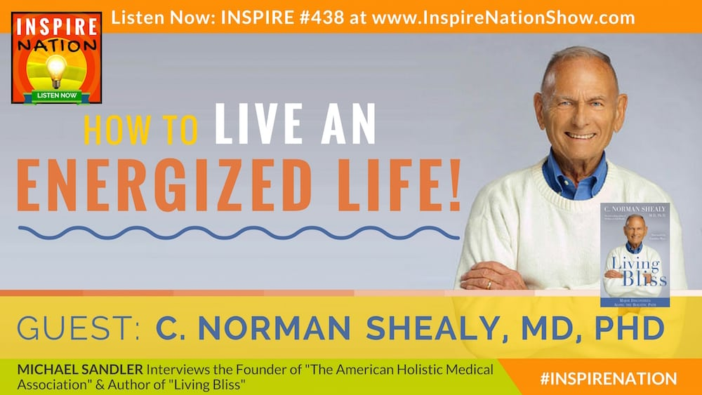 Dr. Norman Shealy On Living An Energized Life