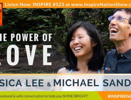 INSPIRE #523: THE POWER OF LOVE! + Guided Meditation! (Jessica Lee & Michael Sandler)