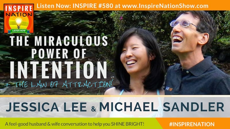 Michael Sandler chats with his wife and producer of Inspire Nation, Jessica Lee about their recent manifestation miracles!