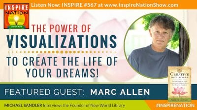 Michael Sandler interviews Marc Allen founder of New World Library on Creative Visualization!