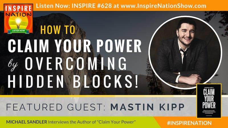 Michael Sandler interviews Mastin Kipp on Claim Your Power by overcoming hidden family emotional trauma.