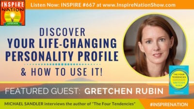 Michael Sandler interviews Gretchen Rubin on The Four Tendencies personality profiles!!