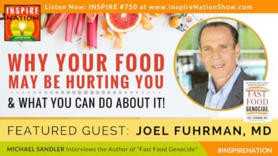 Michael Sandler interviews Dr Joel Fuhrman on the surprising danger of fast food... even food we consider healthy!