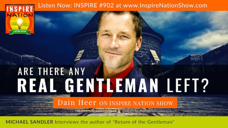 Michael Sandler interviews Dain Heer on Return of the Gentleman!