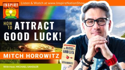 DO THIS TO ATTRACT GOOD LUCK! Mitch Horowitz